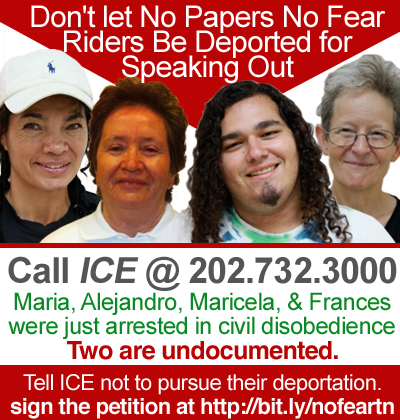Don't let no papers no fear riders be deported for speaking out